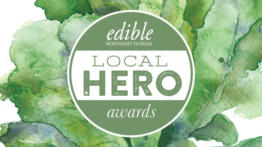 Local Hero Awards Edible NE Florida Magazine