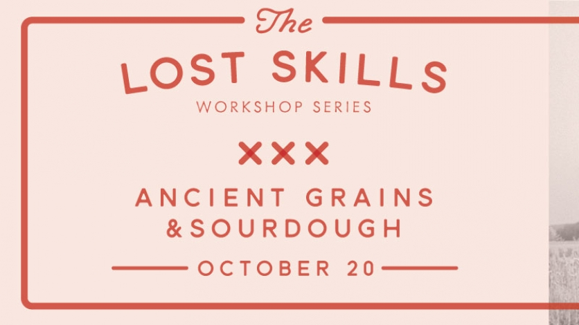 Lost Skills Ancient Grains and Sourdough