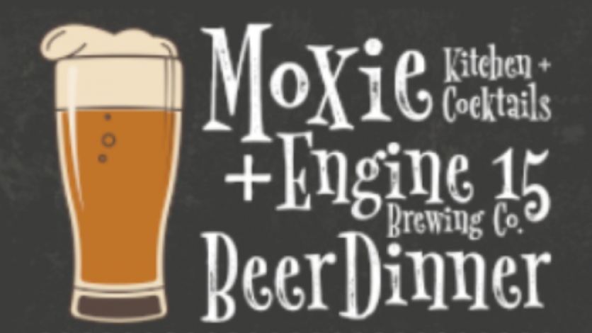 Moxie and Engine 15 Beer Dinner